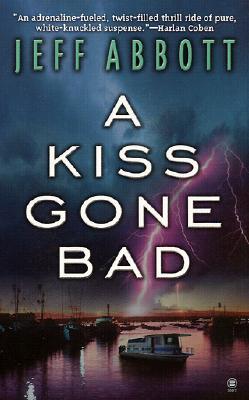 A Kiss Gone Bad, Abbott, Jeff
