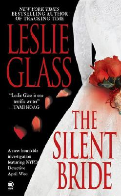 The Silent Bride (April Woo Suspense Novels (Paperback)), Leslie Glass