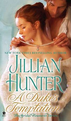 A Duke's Temptation: The Bridal Pleasures Series, Jillian Hunter