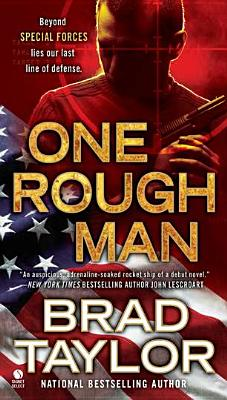 One Rough Man: A Novel, Brad Taylor