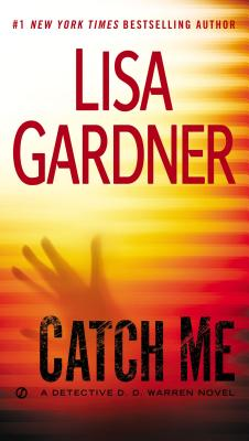 Catch Me: A Detective D.D. Warren Novel, Gardner, Lisa