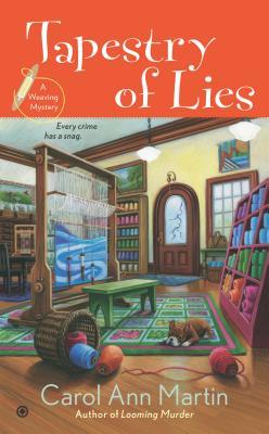Tapestry of Lies: A Weaving Mystery, Carol Ann Martin