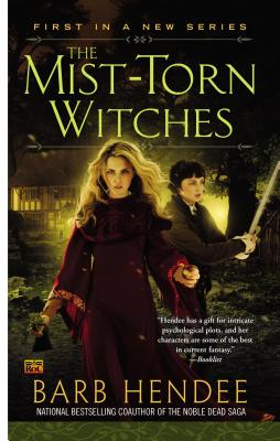 MIST-TORN WITCHES, BARB HENDEE