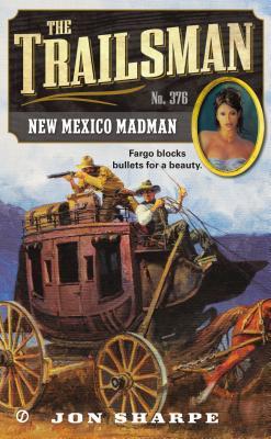 New Mexico Madman (Trailsman #376), Jon Sharpe