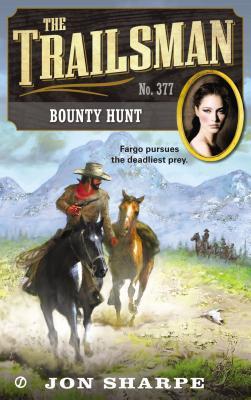 Bounty Hunt (Trailsman #377), Jon Sharpe