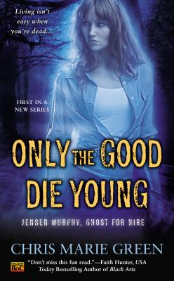 "Image for ""Only the Good Die Young (Jensen Murphy, Ghost For Hire)"""