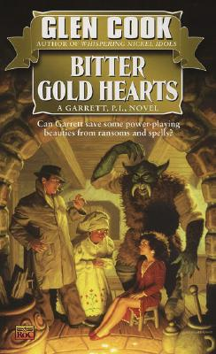Bitter Gold Hearts (Garrett, P.I., Book 2), Cook, Glen