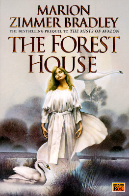 THE FOREST HOUSE   Prequel to the Mists of Avalon, Bradley, Marion Zimmer