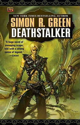 Deathstalker : Being the First Part of the Life and Times of Owen Deathstalker, SIMON R. GREEN