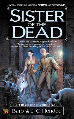 Sister of the Dead (The Noble Dead), Hendee, Barb; Hendee, J.C.