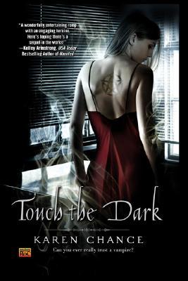 Touch the Dark (Cassandra Palmer, Book 1), Karen Chance