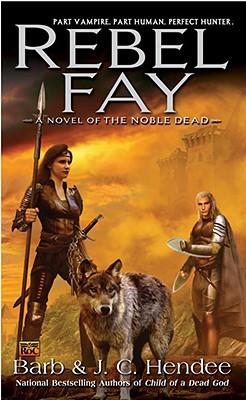 Rebel Fay (Noble Dead), Hendee, Barb; Hendee, J.C.