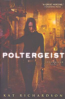 Poltergeist (Greywalker, Book 2), KAT RICHARDSON
