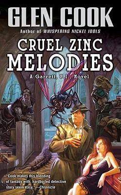 """""""Cruel Zinc Melodies (Garrett, P.I. #12)"""", """"Cook, Glen"""""""