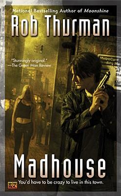 Madhouse (Cal Leandros, Book 3), Rob Thurman