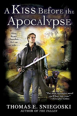 A Kiss Before the Apocalypse (A Remy Chandler Novel), Sniegoski, Thomas E.
