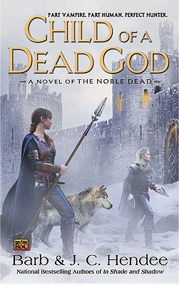 Image for Child of a Dead God: A Novel of the Noble Dead (Series One, Bk. 6)