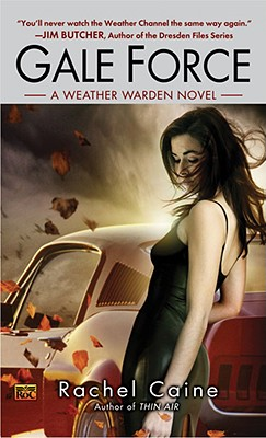 Gale Force (Weather Warden, Book 7), Rachel Caine
