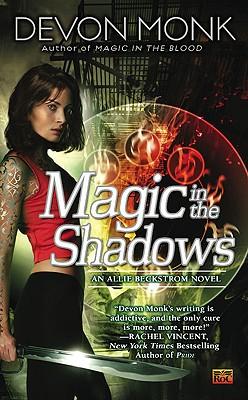 """""""Magic in the Shadows (Allie Beckstrom, Book 3)"""", """"Monk, Devon"""""""