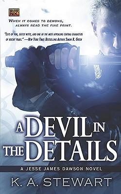 A Devil in the Details: A Jesse James Dawson Novel (Jesse Dawson), K. A. Stewart