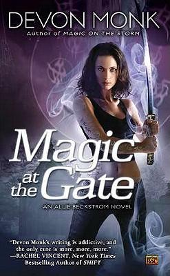 """""""Magic at the Gate (Allie Beckstrom, Book 5)"""", """"Monk, Devon"""""""