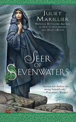Seer of Sevenwaters, Juliet Marillier