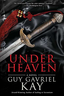 Under Heaven, Kay, Guy Gavriel