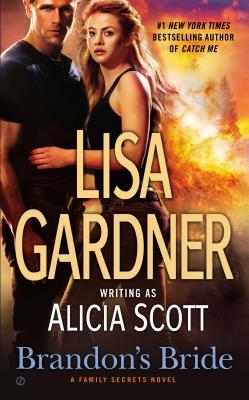 """Brandon's Bride: A Family Secrets Novel, """"Gardner, Lisa"""""""