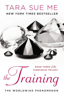 The Training: The Submissive Trilogy, Tara Sue Me