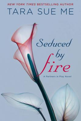 Image for Seduced By Fire: A Partners in Play Novel