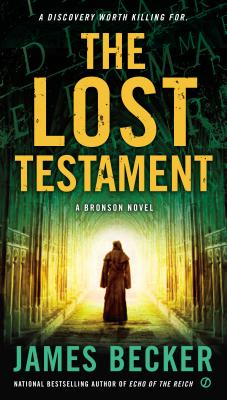 The Lost Testament: A Bronson Novel (Chris Bronson), James Becker