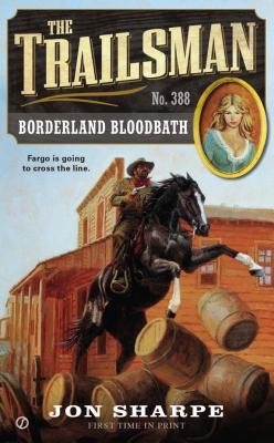 The Trailsman #388: Borderland Bloodbath, Jon Sharpe