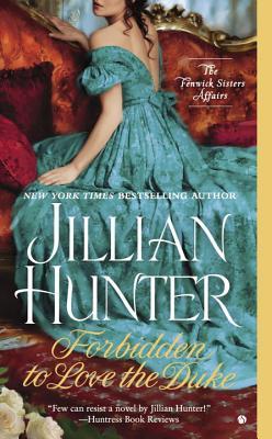 Forbidden to Love the Duke: The Fenwick Sisters Affairs, Jillian Hunter