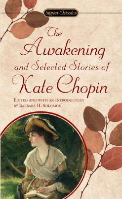 AWAKENING AND SELECTED STORIES, CHOPIN, KATE