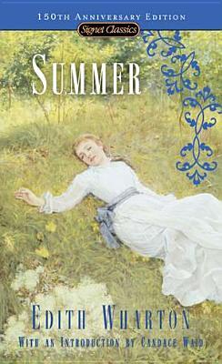Summer (Signet Classic), Edith Wharton