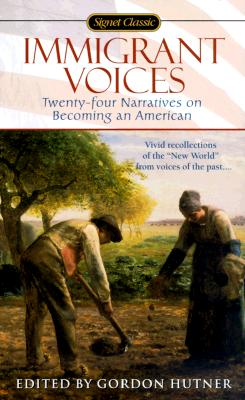 Immigrant Voices: Twenty-Four Narratives on Becoming an American
