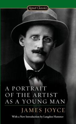 A Portrait of the Artist as a Young Man (Signet Classics), Joyce, James