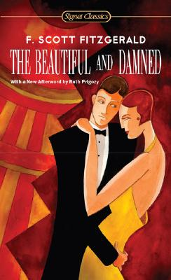 The Beautiful and Damned (Signet Classics), F. Scott Fitzgerald