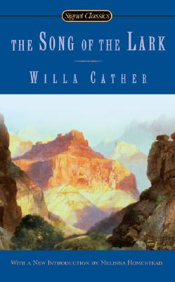 The Song Of The Lark (Signet Classics), Willa Cather