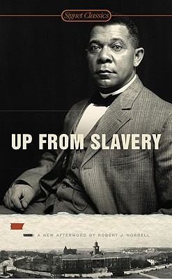 UP FROM SLAVERY, BOOKER T WASHINGTON