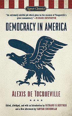 Democracy in America (Signet Classics), Tocqueville, Alexis de; Heffner, Richard C. [Editor]; Gregorian, Vartan [Afterword];