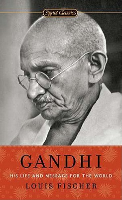 Image for Gandhi: His Life and Message for the World (Signet Classics)