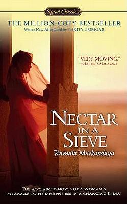 Nectar in a Sieve (Signet Classics), Kamala Markandaya