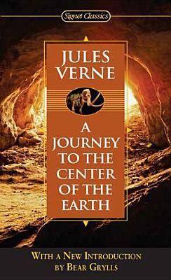 Journey to the Center of the Earth (Signet Classics), Jules Verne