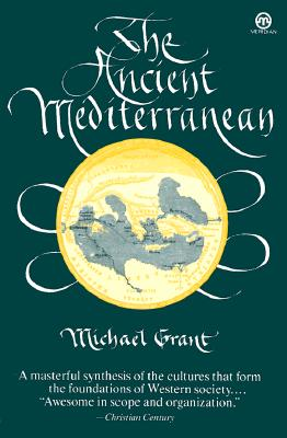 The Ancient Mediterranean (Meridian), Michael Grant