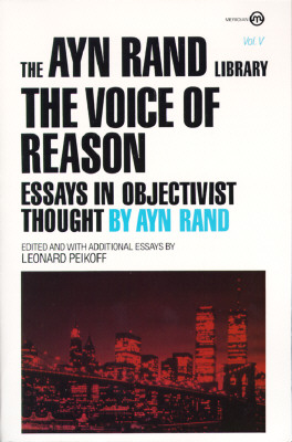 Image for The Voice of Reason: Essays in Objectivist Thought (The Ayn Rand Library)