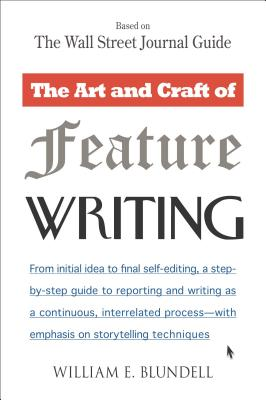 Image for The Art and Craft of Feature Writing: Based on The Wall Street Journal Guide