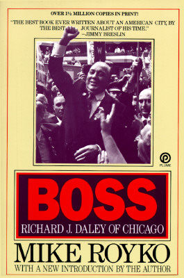 Image for Boss:  Richard J. Daley of Chicago