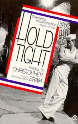Hold Tight: A Novel, Bram, Christopher