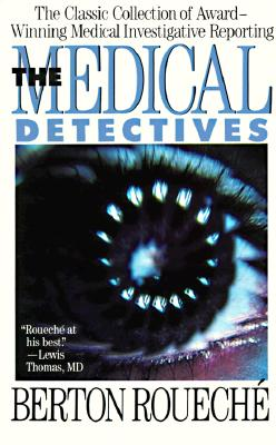Image for The Medical Detectives: The Classic Collection of Award-Winning Medical Investigative Reporting (Truman Talley)